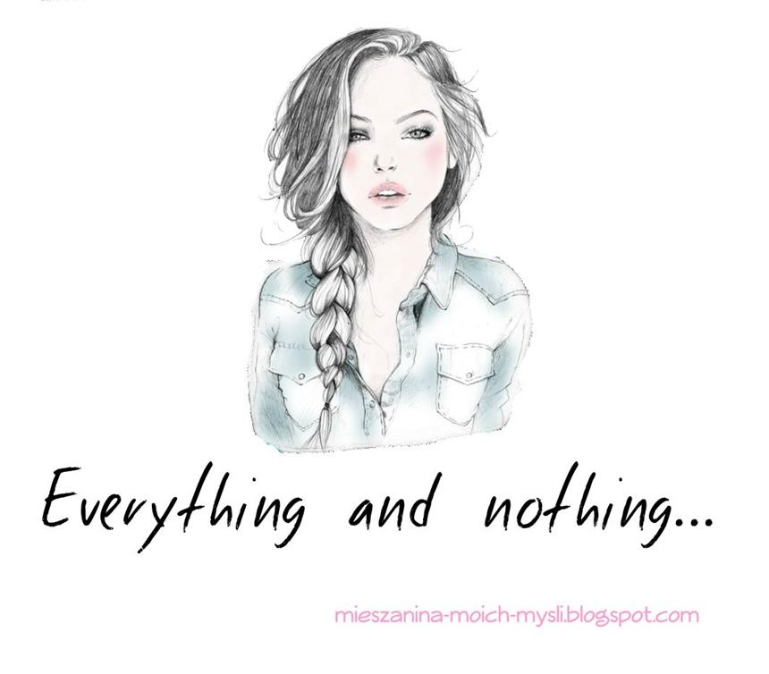 Evererything and nothing..
