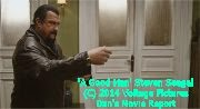 Steven Seagal 'A Good Man'