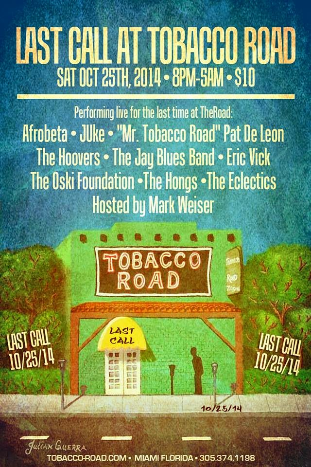 Last Call for Tobacco Road. Sat 10/25/2014