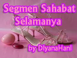 Segmen Sahabat Selamanya by DiyanaHani