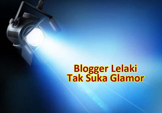 Blogger Lelaki Tak Suka Glamor