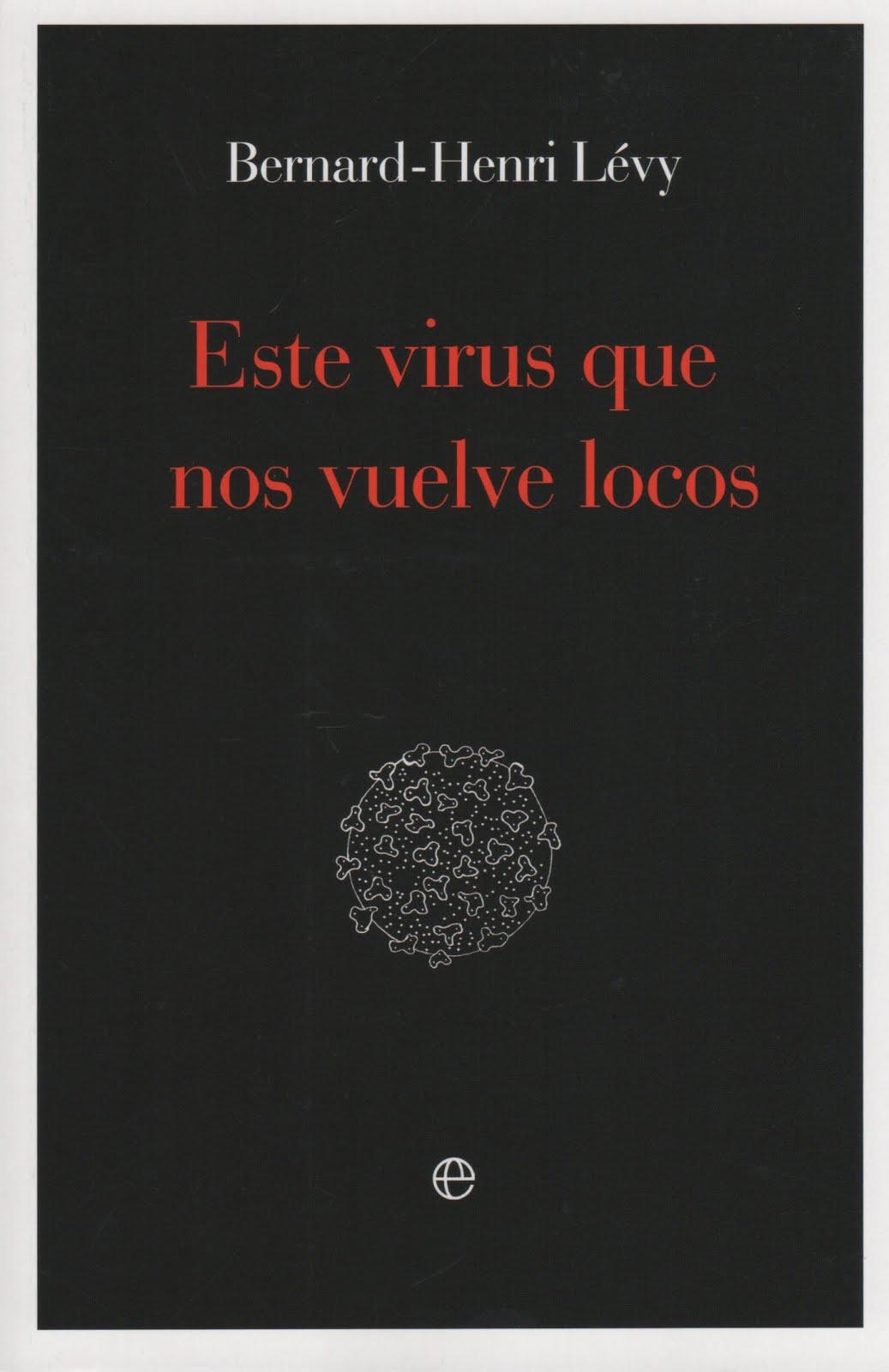 Bernard-Henri Lévy (Este virus que nos vuelve locos)