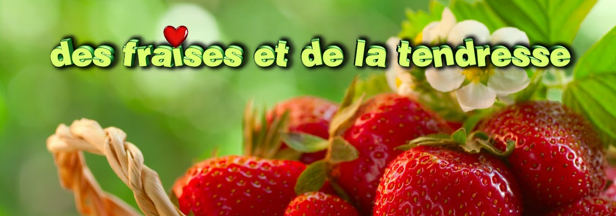des fraises et de la tendresse