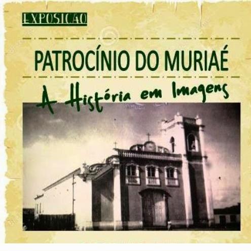 PATROCÍNIO DO MURIAÉ – A HISTÓRIA EM IMAGENS