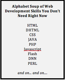 Alphabet soup of web development skills you don't need right now.