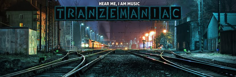Tranzemaniac - Hear Me, I am Music