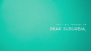 TRAILER DEAR SUBURBIA PREQUEL I