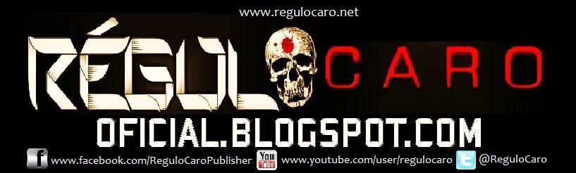Regulo Caro Blog Oficial