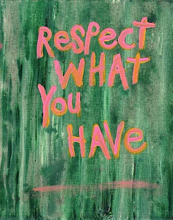 love and respect what you have