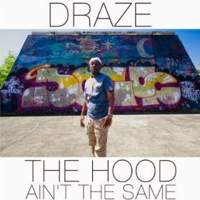 TheIndies.Com presents Draze - The Hood Ain't The Same