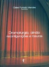 Dramaturgia, ainda: reconfigurações e rasuras