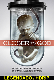 Assistir Closer to God Legendado 2015