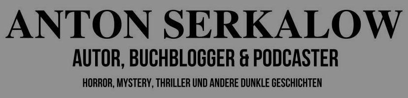 Anton Serkalow - Autoren - und Buchblog