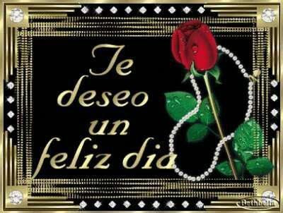 Te Deseo un Feliz Dia