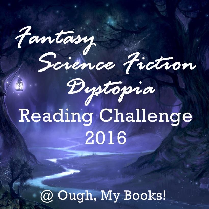 Fantasy, Science Fiction, Dystopia Reading Challange 2016