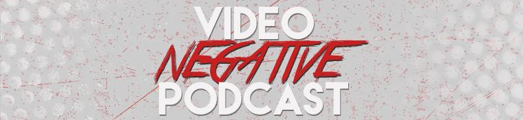 Video Negative Podcast