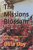 The Missions Blossom
