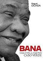 """""""Bana, Uma Vida a Cantar Cabo Verde"""""""