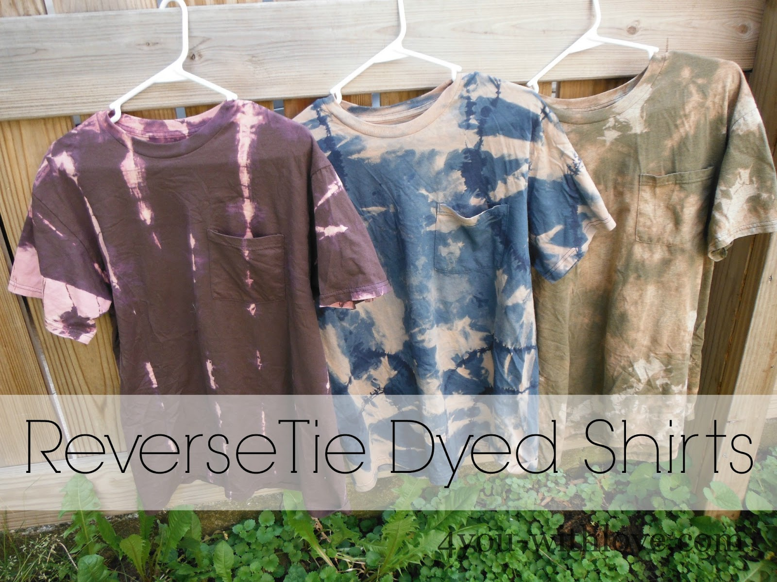 Reverse tie dyed shirts 4 you with love for How to bleach dye a shirt