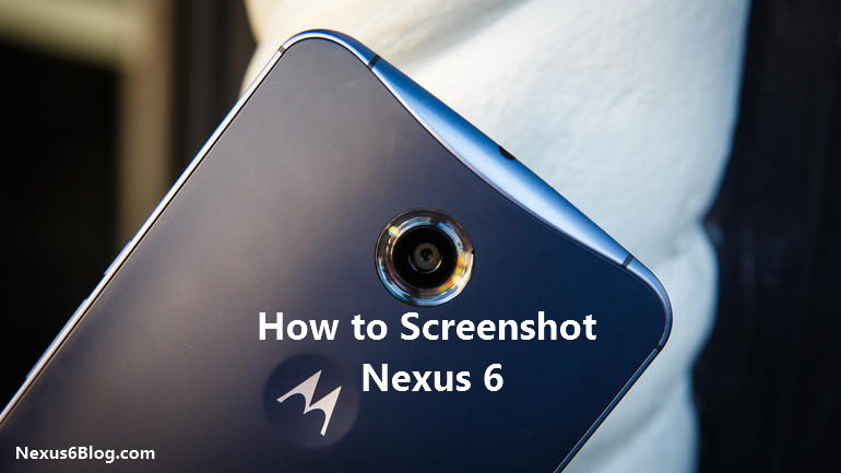 How to screenshot Nexus 6
