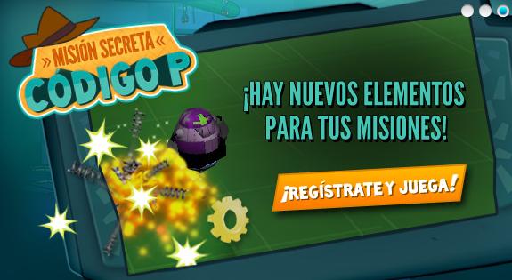 CODIGO P:Hay nuevos elementos para tus misiones! Hace clic y juga