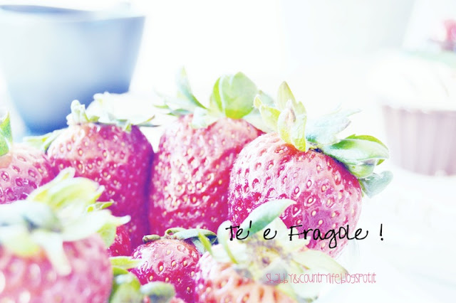 Tè e fragole- shabby &Countrylife.blogspot.it