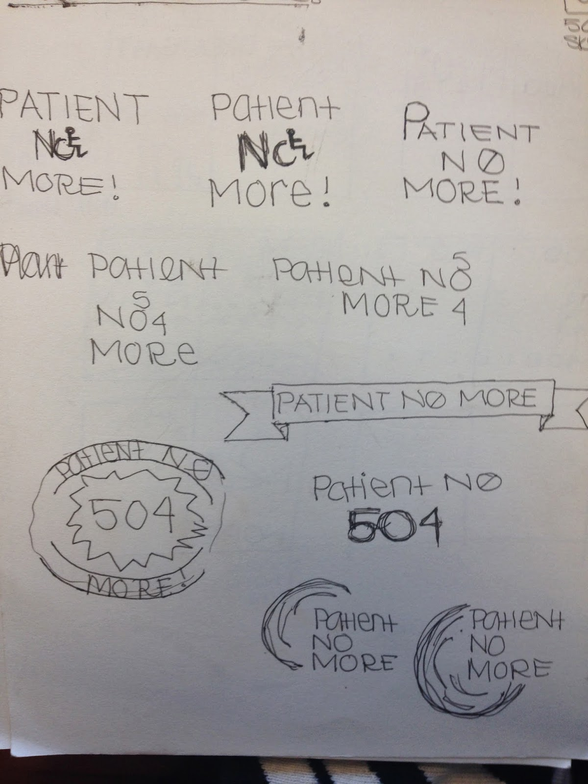 "sketches of potential ""Patient No More!"" logos. The sketches include the numberse 504 and the words Patient No more."