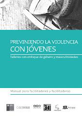 Manual Previniendo la Violencia con Jóvenes. Talleres con Enfoque de Género y Masculinidades