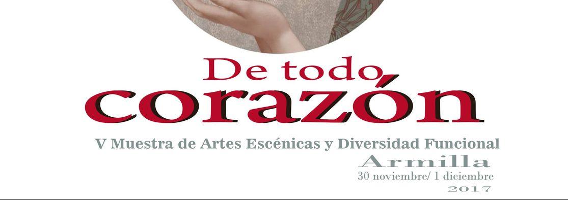 De todo corazón.V Muestra de Artes Escénicas y Diversidad Funcional.