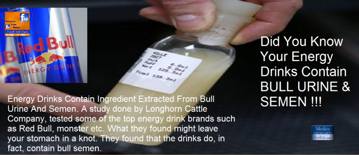 Energy Drinks Contain Ingredient Extracted From Bull Urine And Semen