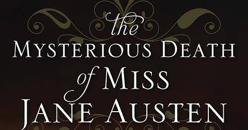 Girl Lost In A Book Review The Mysterious Death Of Miss Jane Austen By Lindsay Ashford