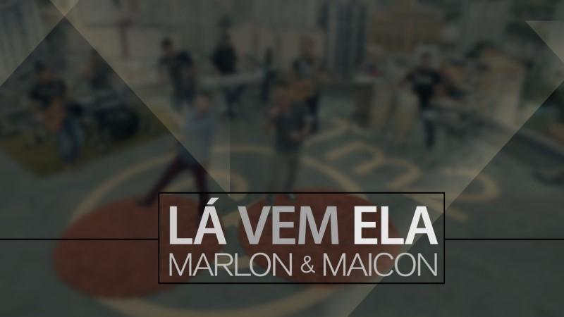 Marlon e Maicon - Lá Vem Ela