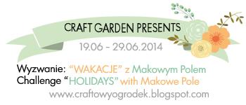 http://craftowyogrodek.blogspot.com/2014/06/wyzwanie-wakacyjne-z-makowym-polem.html