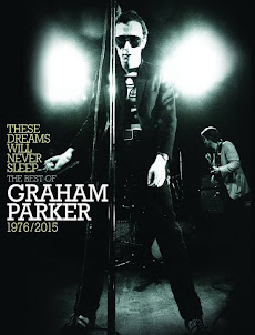 These Dreams Will Never Sleep: The Best Of Graham Parker 1976-2015