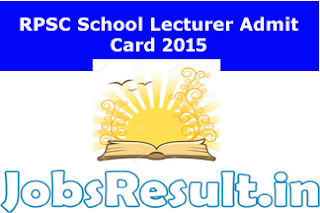 RPSC School Lecturer Admit Card 2015