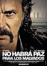 No habrá paz para los malvados (2011)
