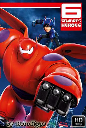 Grandes heroes 6 [1080p] [Latino-Ingles] [MEGA]