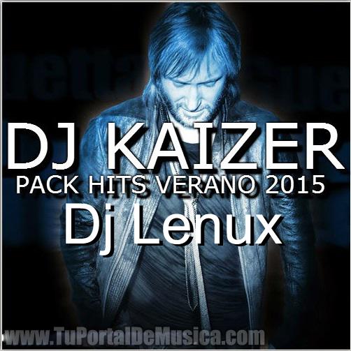 Pack Hits Verano - Dj Kaizer Ft. Dj Lenux (2015)