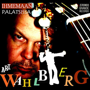 """Ari Wahlberg """"Ihmemaan Palatsissa"""""""