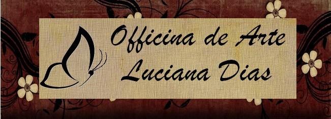 Officina de Arte Luciana Dias