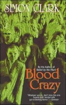 http://www.amazon.com/Blood-Crazy-Simon-Clark/dp/0843948256/?tag=juleromans-20
