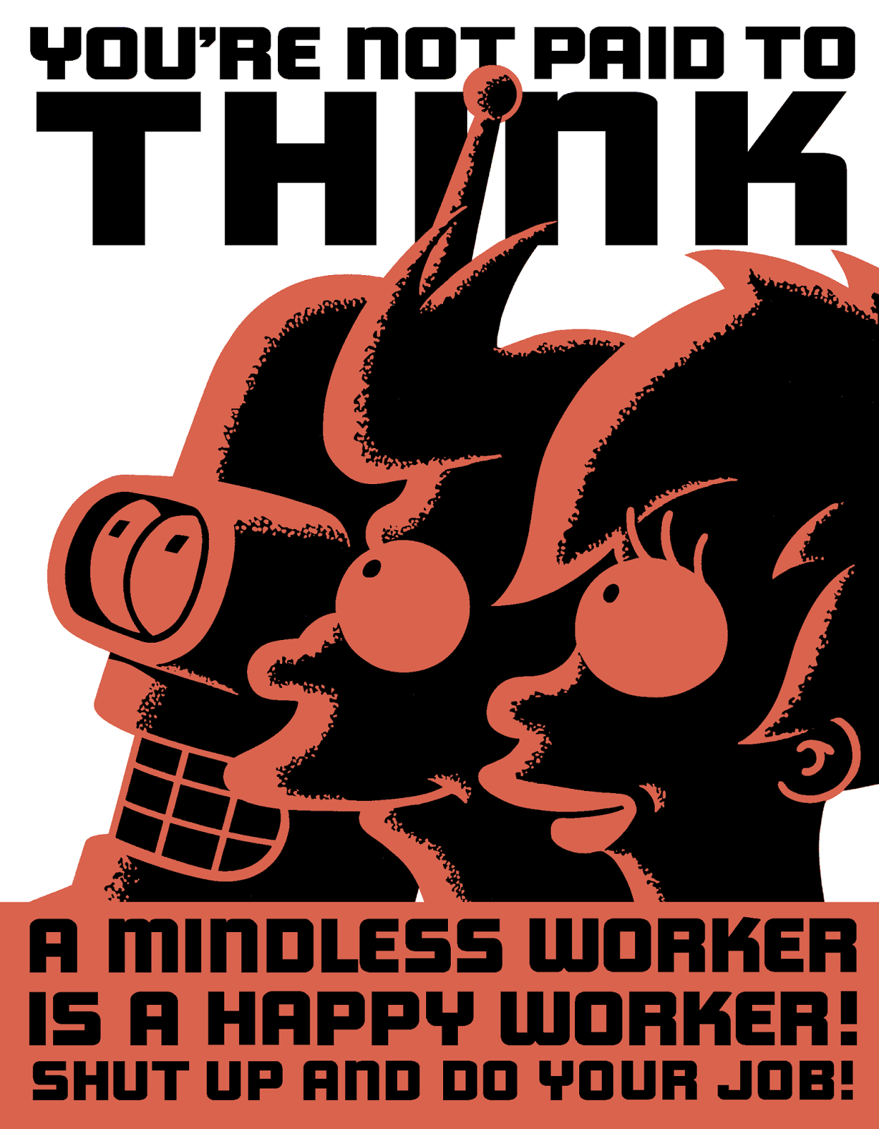 You're not paid to think...