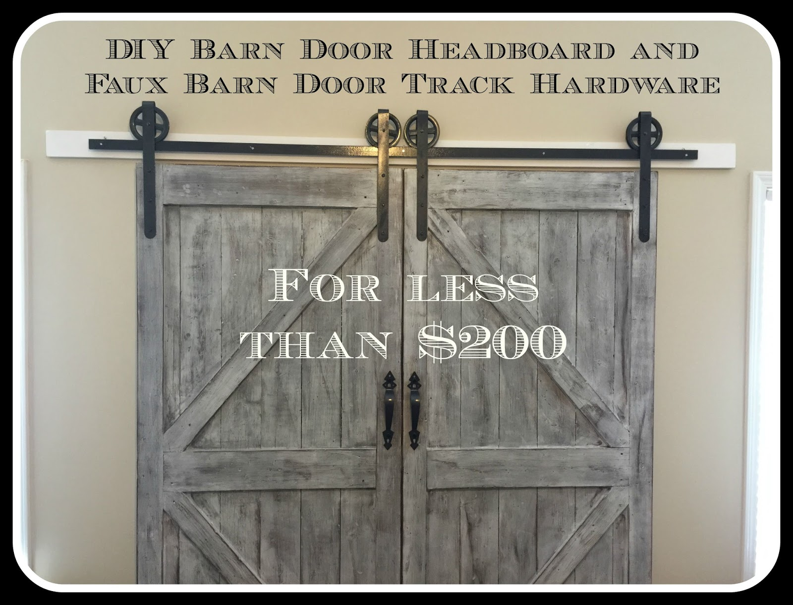 Cheaper And Better Diy Barn Door Headboard And Faux Barn
