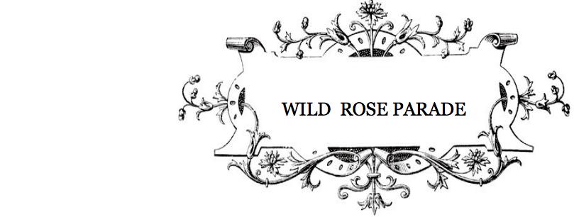 WILD ROSE PARADE