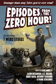 EPISODES FROM THE ZERO HOUR: WEIRD TALES