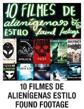 10 filmes de alienígenas estilo found footage