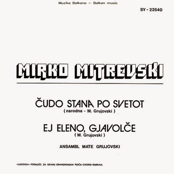 Mirko Mitrevski Čudo Stana Po Svetot - Ej Eleno Gjavolče