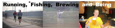 Running, Fishing, Brewing and Being