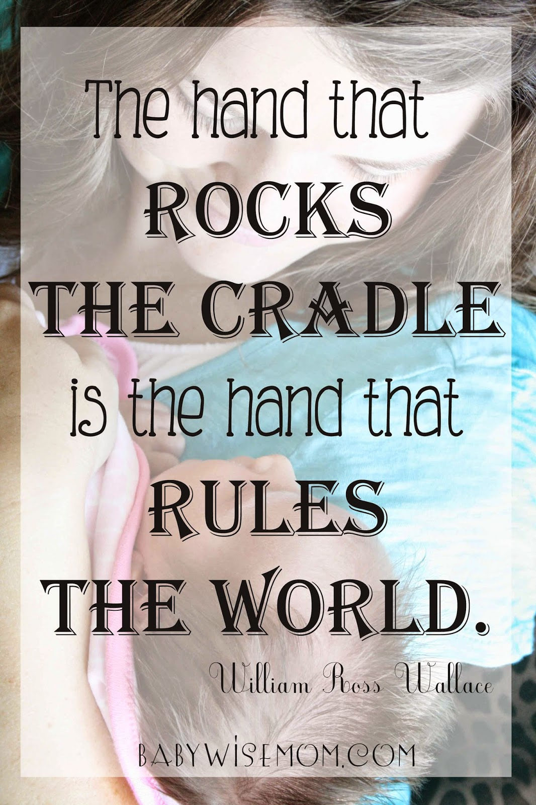 The Hand that Rocks the Cradle is the Hand that Rules the World {Quotable Mondays}