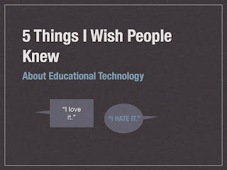 5 Things I Wish People Knew About Educational Technology